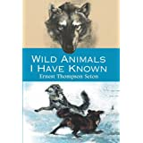 Wild Animals I Have Knownby Ernest Thompson Seton