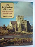 The Architecture of Ireland: From the Earliest Times to 1800 (0713425865) by Craig, Maurice James