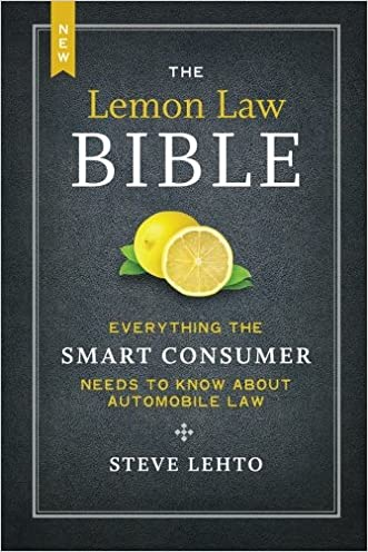 The New Lemon Law Bible: Everything the Smart Consumer Needs to Know about Automobile Law written by Steve Lehto
