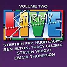 Saturday Live, Volume 2  by Stephen Fry, Hugh Laurie, Ben Elton, Emma Thompson