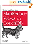 Writing and Querying MapReduce Views...