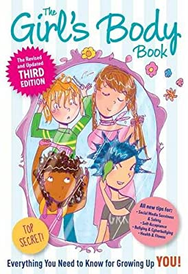 The Girl's Body Book: Third Edition: Everything You Need to Know for Growing Up YOU