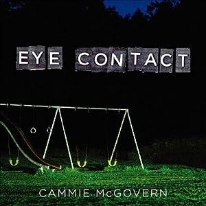 Eye Contact | [Cammie McGovern]