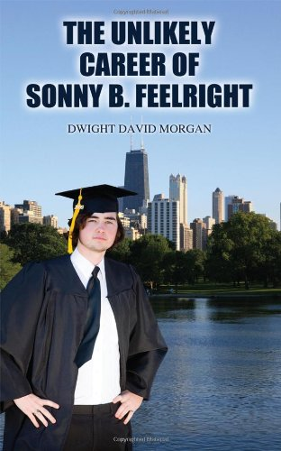 The Unlikely Career of Sonny B. Feelright