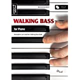 "Walking Bass for Piano: Konzeption zum kreativen Walking Bass Spiel. Audio CD includedvon ""Michael Gundlach"""