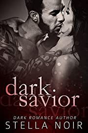 Dark Savior: A Dark Bad Boy Romance
