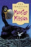Monster Mission by Ibbotson, Eva 2nd (second) Edition (2009)