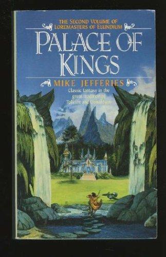 Palace of Kings (Loremasters of Elundium, Book 2), Mike Jefferies