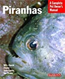 img - for Piranhas (Barron's Complete Pet Owner's Manuals (Paperback)) by David Schleser (2008-05-01) book / textbook / text book