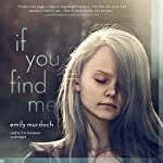 If You Find Me | Emily Murdoch