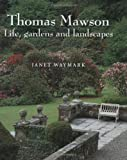 img - for Thomas Mawson: Life, gardens and landscapes book / textbook / text book
