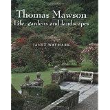 Thomas Mawson: Life, Gardens and Landscapesby Janet Waymark