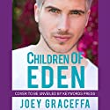 Children of Eden: A Novel Audiobook by Joey Graceffa Narrated by To Be Announced