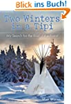 Two Winters in a Tipi: My Search for...
