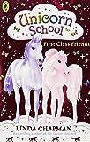 img - for First Class Friends (Unicorn School) book / textbook / text book