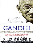My Experiments with truth: An Autobio...
