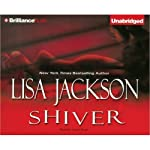 Shiver (       UNABRIDGED) by Lisa Jackson Narrated by Joyce Bean