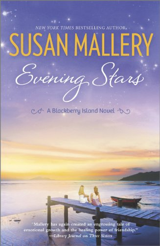 A beloved NY Times bestselling author returns to Blackberry Island with this brand new release! Evening Stars by Susan Mallery, bestselling author of Three Sisters