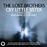 Cry Little Sister (I Need U Now)