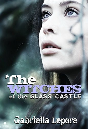 A fantasy novel that will leave you spellbound – Now 67% off: Gabriella Lepore's The Witches of the Glass Castle  **Sample now for Free**