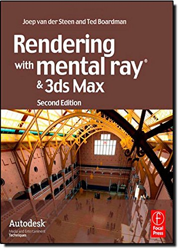 Rendering with mental ray and 3ds Max (Autodesk Media and Entertainment Techniques)