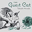 The Guest Cat Audiobook by Takashi Hiraide Narrated by David Shih