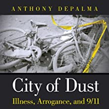 City of Dust: Illness, Arrogance, and 9/11 (       UNABRIDGED) by Anthony DePalma Narrated by Dan Woren