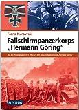 """ZEITGESCHICHTE - Fallschirmpanzerkorps """"Hermann Göring"""" - Von der Polizeigruppe z.b.V. """"Wecke"""" zum Fallschirmpanzerkorps """"Hermann Föring"""" - FLECHSIG Verlag"""