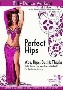 Perfect Hips Belly Dance Workout: Abs, Hips, Butt & Thighs