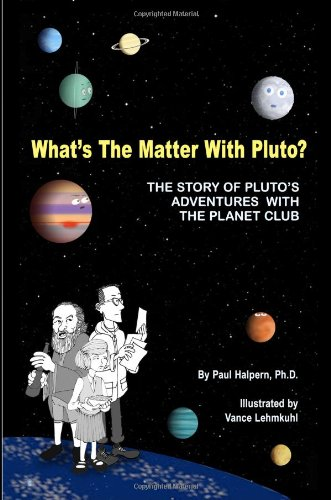 What's the Matter with Pluto?: The Story of Pluto's Adventures with the Planet Club