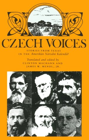 Czech Voices: Stories from Texas in the Amerikan Narodni Kalendar (Centennial Series of the Association of Former Students, Texas A&M University, No 39)