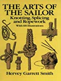 Download The Arts of the Sailor: Knotting, Splicing and Ropework (Dover Maritime)