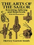 The Arts of the Sailor: Knotting, Spl...