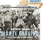 Monte Cassino: The Story of One of th...
