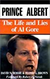 img - for Prince Albert: The Life and Lies of Al Gore book / textbook / text book