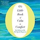 O's Little Book of Calm & Comfort Hörbuch von  The Editors of O - The Oprah Magazine Gesprochen von: Ari Fliakos, Cynthia Hopkins, Gabra Zackman, Helen Litchfield
