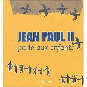 Jean-Paul II parle aux enfants