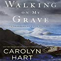 Walking on My Grave Audiobook by Carolyn Hart Narrated by Kate Reading