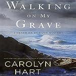 Walking on My Grave   Carolyn Hart