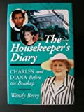 img - for The Housekeeper's Diary: Charles and Diana Before the Breakup book / textbook / text book