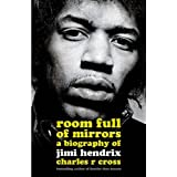 Room Full of Mirrors: A Biography of Jimi Hendrixby Charles R. Cross