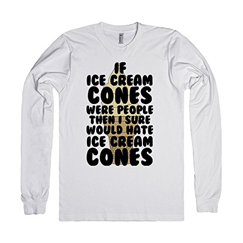 If Ice Cream Cones Were People Then I Sure Would Hate Ice Cream Cones | T-Shirt Large