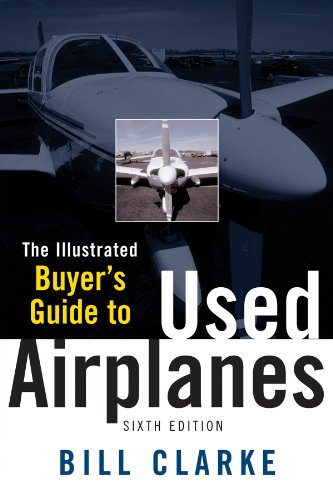 Bill Clarke - Illustrated Buyer's Guide to Used Airplanes