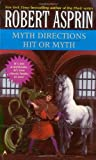 Myth Directions / Hit or Myth (2-In-1) (0441009433) by Asprin, Robert
