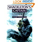 Shackleton's Captain: A Biography of Frank Worsley