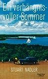 Ein verh�ngnisvoller Sommer: Roman