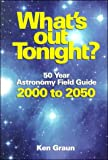 echange, troc Ken Graun - What's Out Tonight? 50 Year Astronomy Field Guide 2000 to 2050