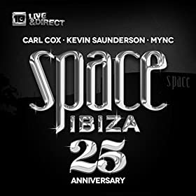 Space Ibiza 2014 (25th Anniversary) (Mixed By Carl Cox, Kevin Saunderson & Mync)