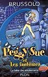 """Afficher """"Peggy Sue et les fantômes n° 6 La Bête des souterrains"""""""