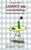 Sammy: Little Misunderstandings (0976196433) by Hardy, Robin